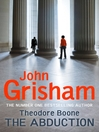 The Abduction (eBook): Theodore Boone Series, Book 2